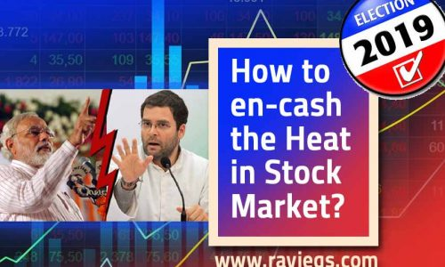 Elections 2019 Results – How to en-cash the Heat in Stock Market?